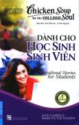 Chicken Soup 7 - Dành Cho Học Sinh, Sinh Viên (Tái Bản 2016)