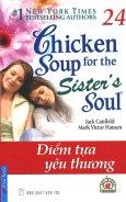 Chicken Soup 24 - Điểm Tựa Yêu Thương (Tái Bản 2011)