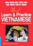 Cẩm Nang Học Tiếng Việt Cho Người Nước Ngoài - Learn & Practice VIETNAMESE(Tái Bản 2016)