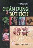 Chân Dung Và Bút Tích Nhà Văn Việt Nam - Tập 1