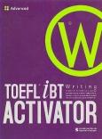 Toefl iBT Writing Activator - Tập 3: Advanced (Dùng Kèm 1 Audio CD)