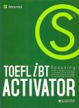 Toefl iBT Speaking Activator - Tập 3: Advanced (Dùng Kèm 1 Audio CD)