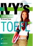 Ivy's Listening 15 Actual Tests Toefl iBT (Dùng Kèm 1 MP3 CD)