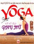 Yoga Với Vẻ Đẹp  Phụ Nữ (Dùng Kèm 2 Đĩa VCD)