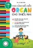 Thực Hành Biểu Diễn Organ Cho Thiếu Nhi - Tập 3
