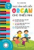 Thực Hành Biểu Diễn Organ Cho Thiếu Nhi - Tập 4