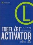 Toefl iBT Activator Listening - Advanced (Dùng Kèm 1 Đĩa MP3)