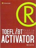 Toefl iBT Reading Activator - Tập 3: Advanced