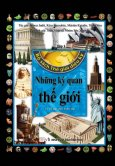 Bộ Sách Thế Giới Diệu Kỳ - Tập 1: Những Kỳ Quan Thế Giới