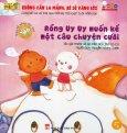 Dạy Kỹ Năng Cho Trẻ 3-6 Tuổi - Rồng Uy Uy Muốn Kể Một Câu Chuyện Cười