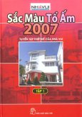 Sắc Màu Tổ Ấm 2007 - Tập 1