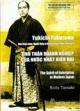 Yukichi Fukuzawa - Tinh Thần Doanh Nghiệp Của Nước Nhật Hiện Đại