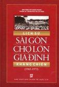 Lịch Sử Sài Gòn - Chợ Lớn - Gia Định Kháng Chiến (1945 - 1975)