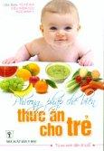 Phương Pháp Chế Biến Thức Ăn Cho Trẻ (Từ Sơ Sinh Đến 6 Tuổi)