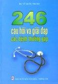246 Câu Hỏi Và Giải Đáp Các Bệnh Thường Gặp