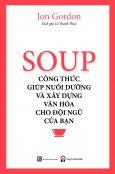 Soup - Công Thức Giúp Nuôi Dưỡng Và Xây Dựng Văn Hóa Cho Đội Ngũ Của Bạn