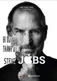 Bí Quyết Thành Công Của Steve Jobs (Tái Bản 2016)