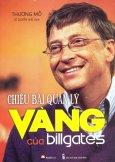 Chiêu Bài Quản Lý Vàng Của Bill Gates (Tái Bản 2016)