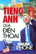 Tiếng Anh Qua Điện Thoại (Dùng Kèm CD)