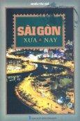 Sài Gòn Xưa & Nay (Tái Bản 2013)