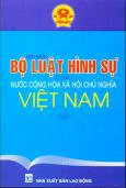Tìm Hiểu Bộ Luật Hình Sự Của Nước Cộng Hoà Xã Hội Chủ Nghĩa Việt Nam