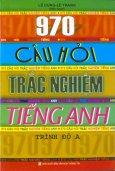 970 Câu Hỏi Trắc Nghiệm Tiếng Anh - Trình Độ A
