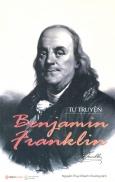 Tự Truyện Benjamin Franklin (Tái Bản 2016)