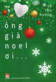 Ông Già Noel Ơi...