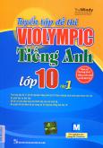 Tuyển Tập Đề Thi Violympic Tiếng Anh Lớp 10 - Tập 1