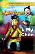 Truyện Cổ Tích Việt Nam Hay Nhất - Người Thợ Săn Và Mụ Chằn