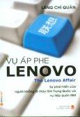 Vụ Áp Phe Lenovo The Lenovo Affair (Sự Phát Triển Của Người Khổng Lồ Máy Tính Trung Quốc Và Vụ Tiếp Quản IBM)