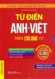 Từ Điển Anh - Việt (Trên 135.000 Từ) - Bản In Màu Đặc Biệt