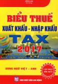 Biểu Thuế Xuất Khẩu - Nhập Khẩu TAX 2017 (Song Ngữ)