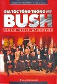 Gia Tộc Tổng Thống Mỹ Bush