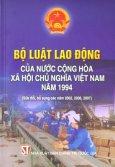 Bộ Luật Lao Động Của Nước Cộng Hòa Xã Hội Chủ Nghĩa Việt Nam Năm 1994