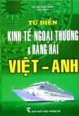 Từ Điển Kinh Tế Ngoại Thương Và Hàng Hải Việt - Anh