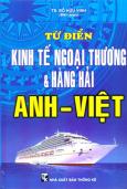 Từ Điển Kinh Tế Ngoại Thương Và Hàng Hải Anh - Việt