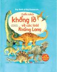 Big Book Of Big Dinosaurs - Cuốn Sách Khổng Lồ Về Các Loài Khủng Long