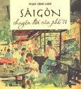Sài Gòn - Chuyện Đời Của Phố - Tập 4 (Bìa Cứng)
