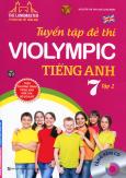 Tuyển Tập Đề Thi Violympic Tiếng Anh Lớp 7 - Tập 2 (Tặng Kèm CD)