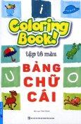 Coloring Book! Tập Tô Màu Bảng Chữ Cái (Tái Bản 2017)