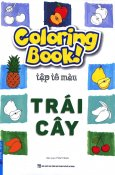 Coloring Book! Tập Tô Màu Trái Cây (Tái Bản 2017)