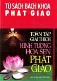 Tủ Sách Bách Khoa Phật Giáo - Toàn Tập Giải Thích Hình Tượng Hoa Sen Phật Giáo