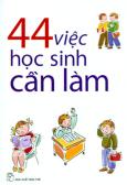 44 Việc Học Sinh Cần Làm