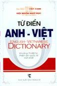 Từ Điển Anh - Việt (Khoảng 75.000 Từ, Phiên Âm Quốc Tế Mới Nhất)
