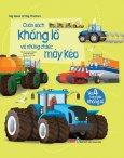 Big Book Of Big Tractors - Cuốn Sách Khổng Lồ Về Những Chiếc Máy Kéo