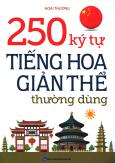 250 Ký Tự Tiếng Hoa Giản Thể Thường Dùng