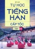 Tự Học Tiếng Hàn Cấp Tốc - Tập 1