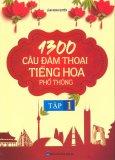 1300 Câu Đàm Thoại Tiếng Hoa Phổ Thông - Tập 1