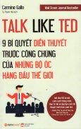 Talk Like Ted - 9 Bí Quyết Diễn Thuyết Trước Công Chúng Của Những Bộ Óc Hàng Đầu Thế Giới